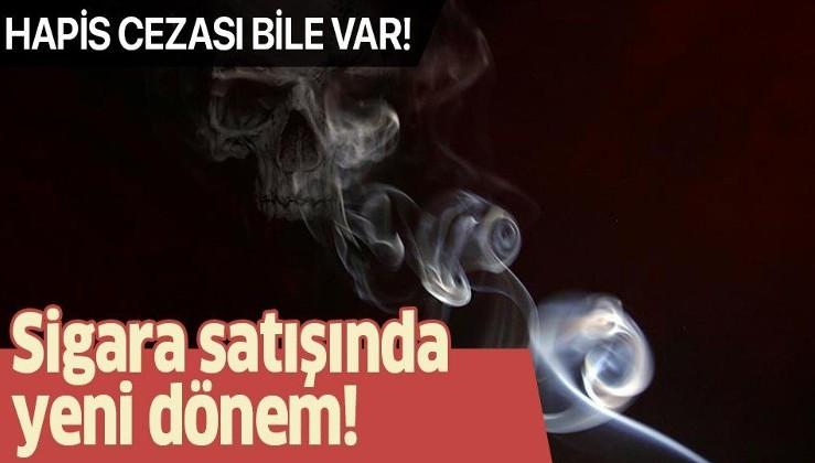 Son dakika: Sigara satışında yeni dönem! Hapis cezası bile var!