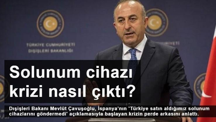 Bakan Çavuşoğlu anlattı: İspanya ve Türkiye arasındaki solunum cihazı krizi nasıl çıktı?