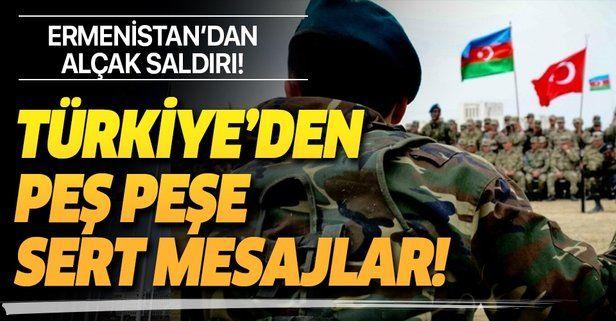 Son dakika: Ermenistan'ın Azerbaycan'a yönelik saldırılarına Türkiye'den tepki