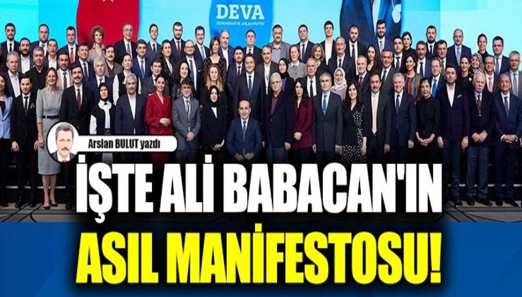 Arslan Bulut : İşte Ali Babacan'ın asıl manifestosu!