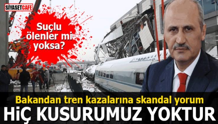 Bakandan tren kazalarına skandal yorum: HİÇ KUSURUMUZ YOKTUR!