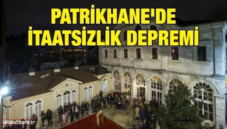 Patrikhane'de itaatsizlik depremi