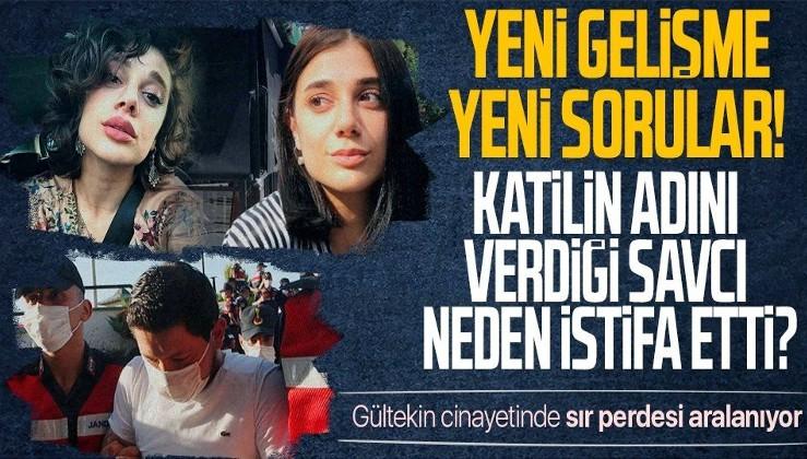 SON DAKİKA: Pınar Gültekin cinayetinde flaş gelişme! Katil Avcı'nın ifadesinde bahsettiği savcı istifa etti