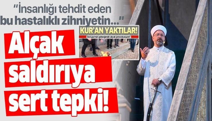 Diyanet İşleri Başkanı Erbaş'tan İsveç'te Kur'an-ı Kerim'e yönelik saldırılara tepki!