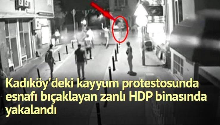 Kadıköy'deki kayyum protestosunda esnafı bıçaklayan zanlı HDP binasında yakalandı