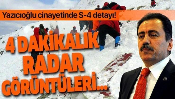 Muhsin Yazıcıoğlu cinayetinde S-4 detayı! 4 dakikalık radar görüntüleri…