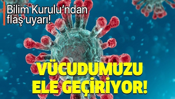 Sağlık Bakanlığı ilk kez açıkladı: Virüs tüm organlarda olabilir! Koronavirüs vücudumuzu ele geçiriyor!