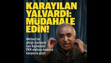 PKK elebaşı Murat Karayılan yalvardı: Durun artık bizi rahat bırakın herkese sesleniyorum sessiz kalmayın.