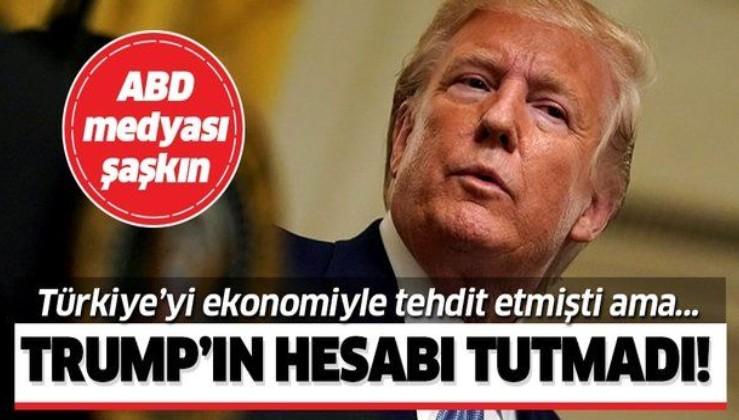 Trump'ın hesabı tutmadı! ABD medyası şaşkın! Türkiye'yi ekonomiyle tehdit etmişti ama….