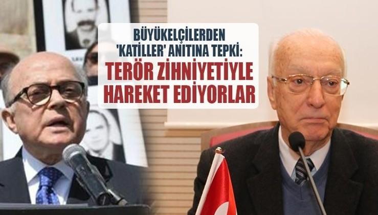 Büyükelçilerden 'katiller' anıtına tepki: Terör zihniyetiyle hareket ediyorlar