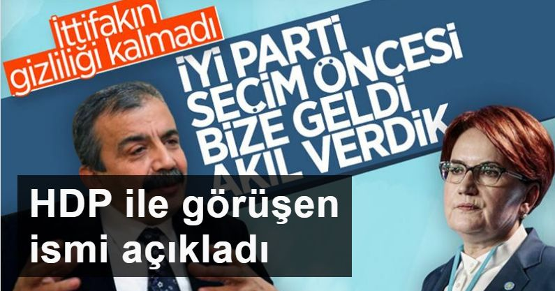 Eski İyi Partili, HDP ile görüşen ismi açıkladı