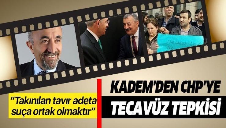KADEM'dan flaş açıklama: CHP'de yaşanan cinsel taciz vakalarına karşı takınılan tavır adeta suça ortak olmaktır