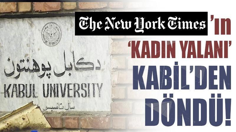 New York Times'ın 'kadın yalanı' Kabil'den döndü: KİMLER YALANA ORTAK OLDU?