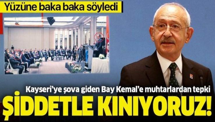 'Ordu satıldı' sözlerine muhtarlardan sert tepki: CHP'li Kemal Kılıçdaroğlu Kayseri'de protesto edildi