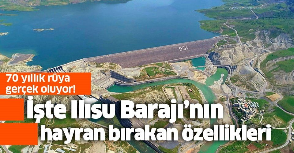 İşte Ilısu Barajı'nın kendisine hayran bırakan özellikleri! Ilısu Barajı nerede?