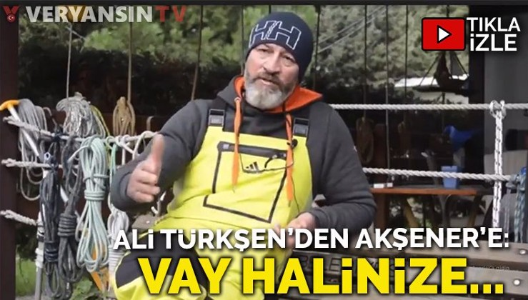 Ali Türkşen'den Meral Akşener'e: Vay halinize...