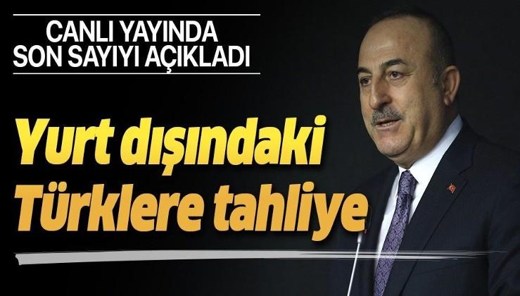Dışişleri Bakanı Mevlüt Çavuşoğlu'ndan flaş koronavirüs açıklaması.