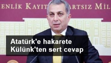 Cumhuriyetimizin kurucusuna hakarete Metin Külünk'ten sert cevap