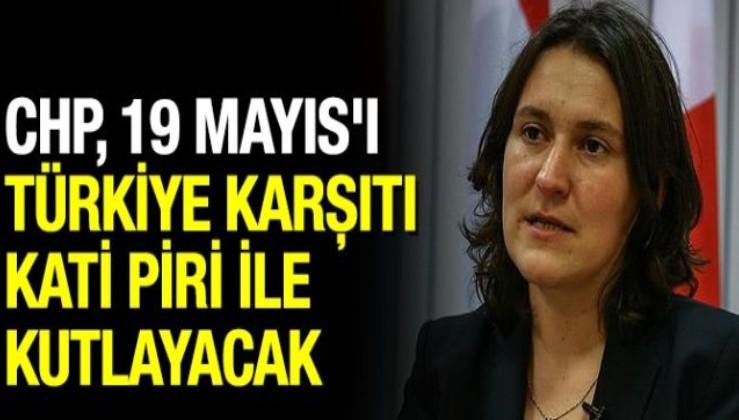 CHP, 19 Mayıs'ı Türkiye karşıtı Kati Piri ile kutlayacak