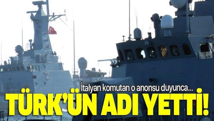 İtalyan komutana Türk'ün adı yetti! O anonsu duyunca...