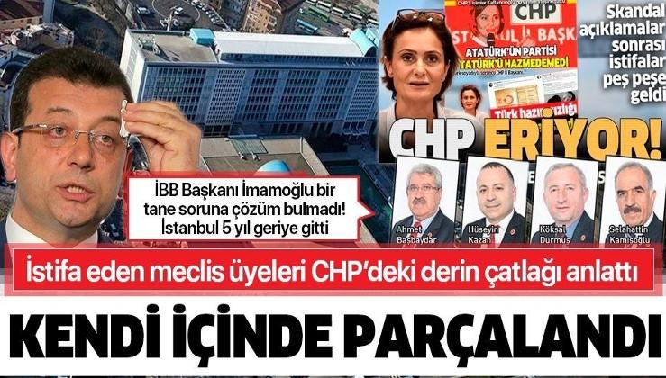 İstifa eden 4 meclis üyesi CHP'deki derin çatlağı anlattı: İstanbul 5 yıl geriye gitti