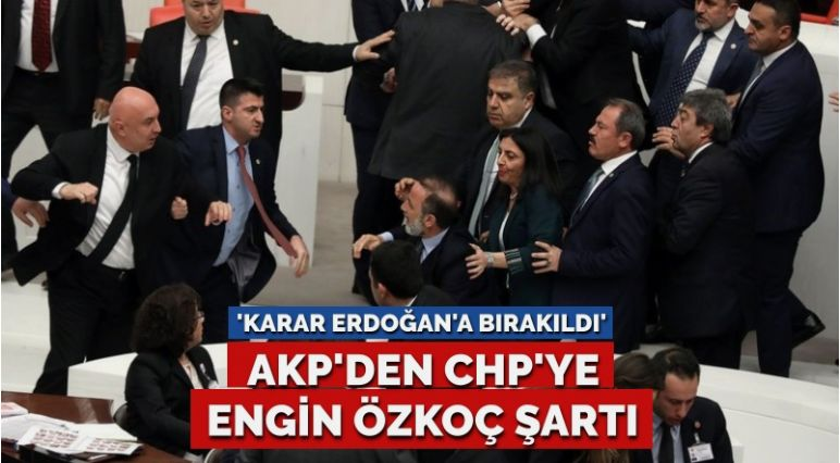 AKP'den CHP'ye 'Engin Özkoç' şartı… Karar Erdoğan'a bırakıldı