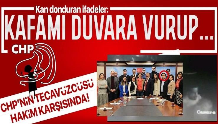 CHP'nin Maltepe İlçe Başkan Yardımcısı Umut Karagöz'ün tecavüz ettiği genç kadından kan donduran ifadeler: Kafamı duvarlara vurup boğazımı sıktı