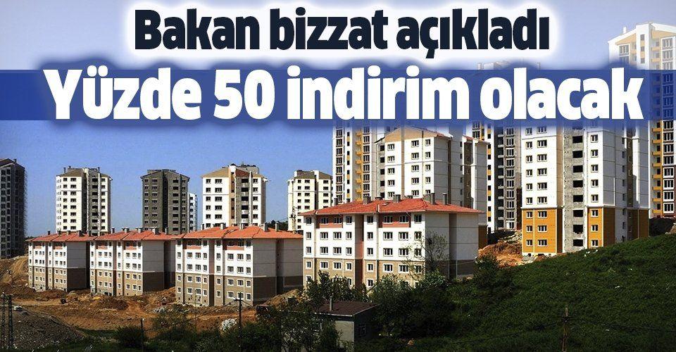 Çevre ve Şehircilik Bakanı Murat Kurum açıkladı: Yeni yapılacak konutlarda yüzde 40-50 oranında indirim yapılacak