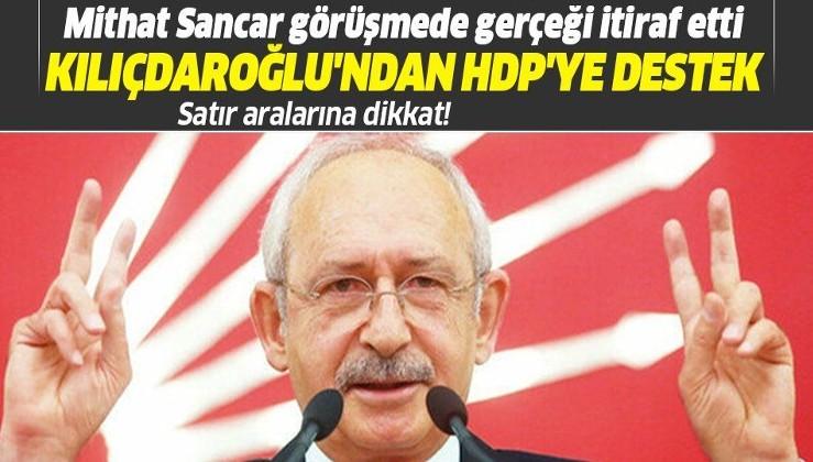 Kılıçdaroğlu, HDP Eş Genel Başkanı Mithat Sancar'ı arayarak destek verdiklerini belirtti