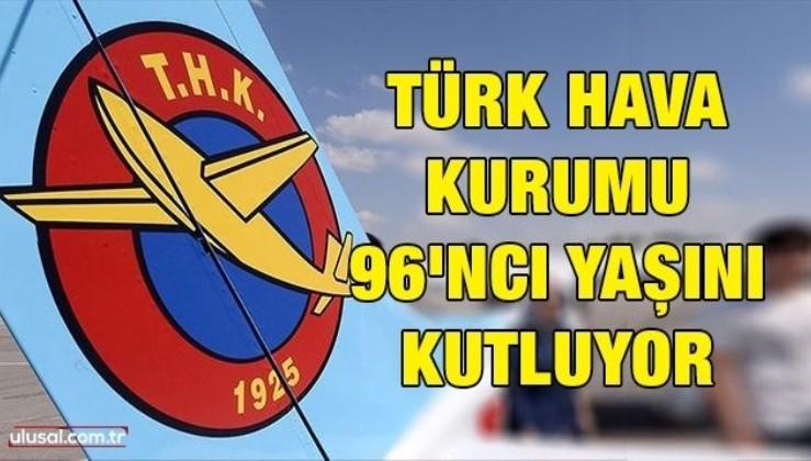 Türk Hava Kurumu 96'ncı yaşını kutluyor