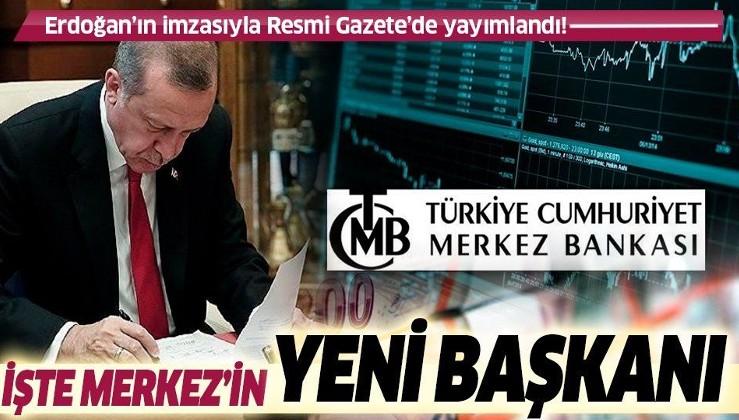 SON DAKİKA: Erdoğan imzaladı: Merkez Bankası Başkanlığına Naci Ağbal atandı