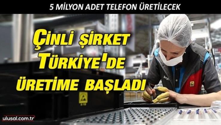 Çinli şirket Türkiye'de üretime başladı: 5 milyon adet telefon üretilecek
