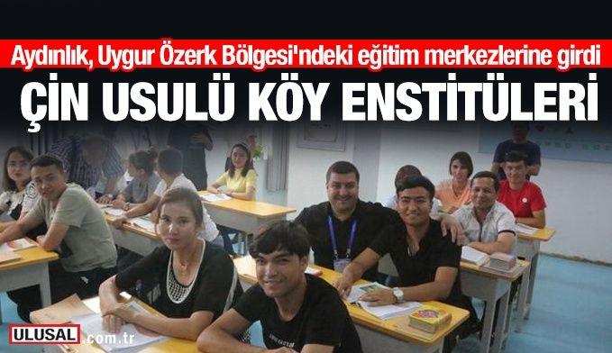 Uygur Özerk Bölgesi'ndeki eğitim merkezlerinde Köy Enstitüleri modeli