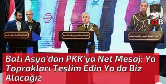 Batı Asya'dan PKK'ya Net Mesaj: Ya Toprakları Teslim Edin Ya da Biz Alacağız