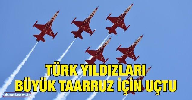 Türk Yıldızları'ndan Büyük Taarruz için gösteri uçuşu