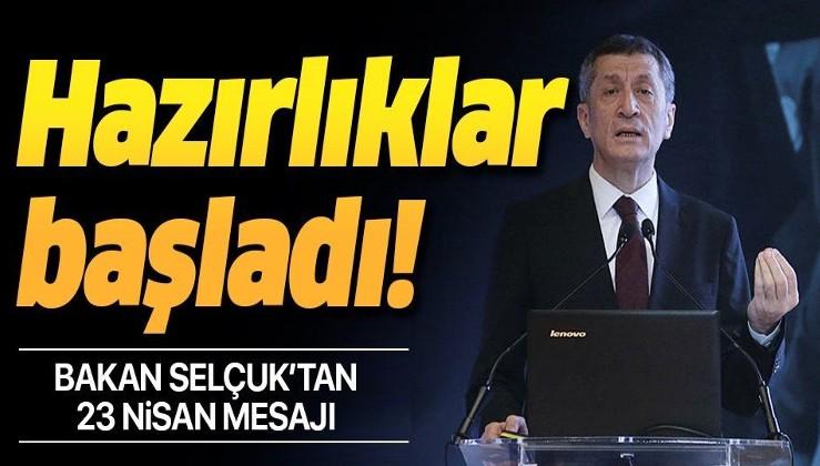 Milli Eğitim Bakanı Ziya Selçuk'tan 23 Nisan mesajı.