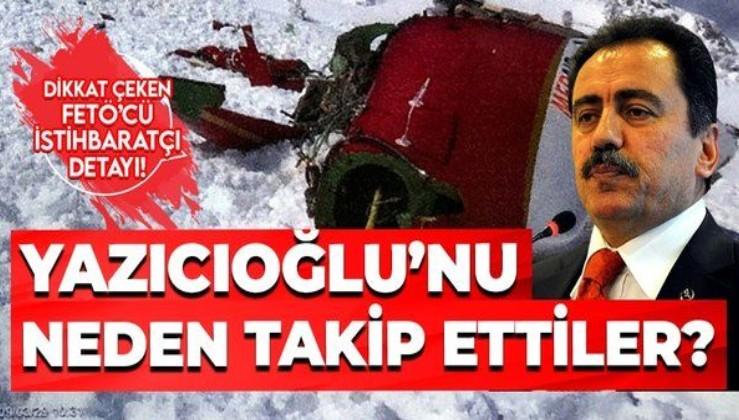 Son dakika: Muhsin Yazıcıoğlu öldürülmeden önce FETÖ'cü istihbaratçılar tarafından takip edilmiş!