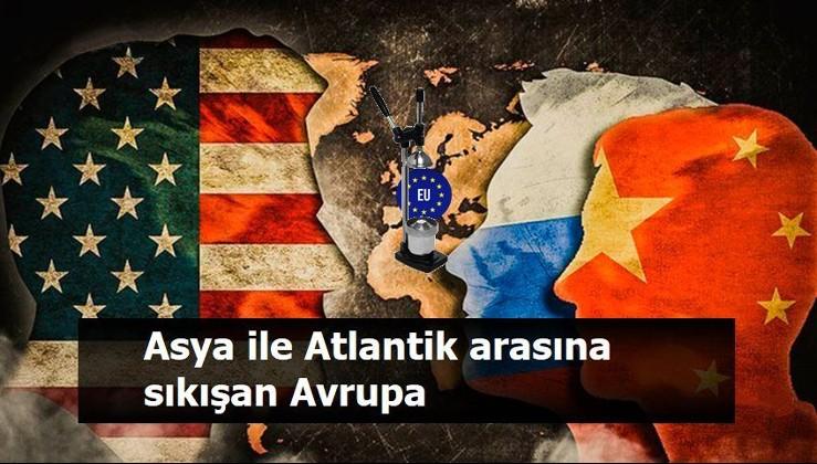 Asya ile Atlantik arasına sıkışan Avrupa