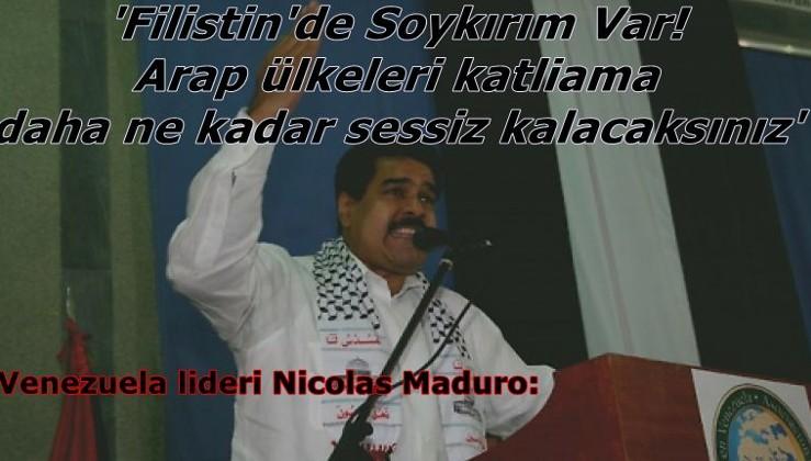 Venezuela lideri Nicolas Maduro: 'Filistin'de Soykırım Var! Arap ülkeleri katliama daha ne kadar sessiz kalacaksınız