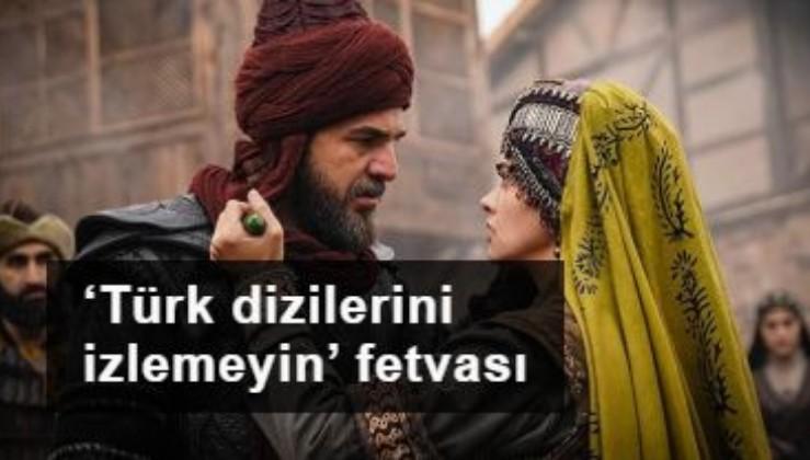 Araplardan 'Türk dizilerini izlemeyin' fetvası