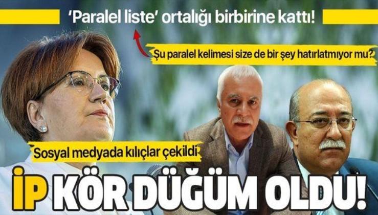 İYİ Parti'de 'Paralel liste' kavgası! Sosyal medyada birbirlerine girdiler!