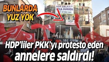 Şırnak'ta HDP'liler PKK'ya tepki için eylem yapan terör mağduru anneleri taşladı!