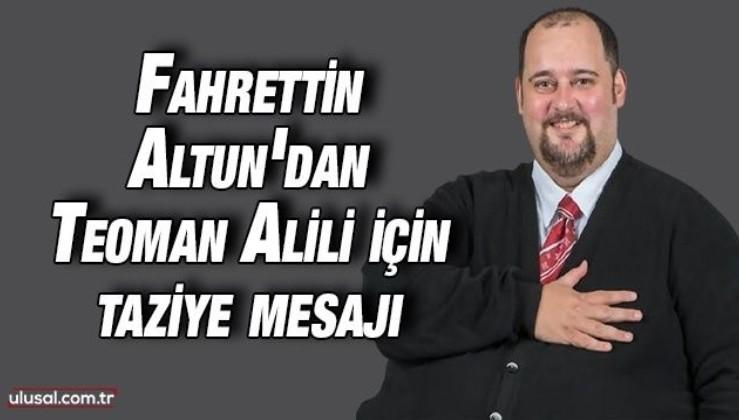Fahrettin Altun'dan Teoman Alili için taziye mesajı