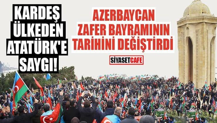 Gardaşın Atatürk hassasiyeti: Azerbaycan zafer bayramının tarihini değiştirdi!