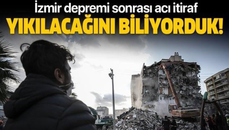 SON DAKİKA: İzmir depremi sonrası acı gerçek ortaya çıktı: İlk depremde yıkılacağını biliyorduk