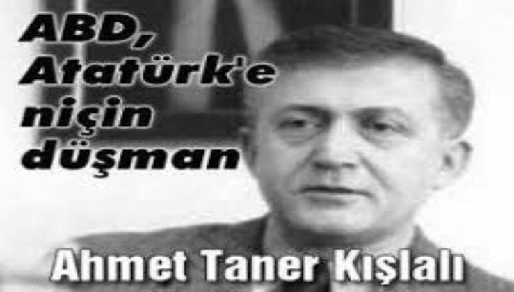 Ahmet Taner Kışlalı: ABD Atatürk'e Niçin Karşı?
