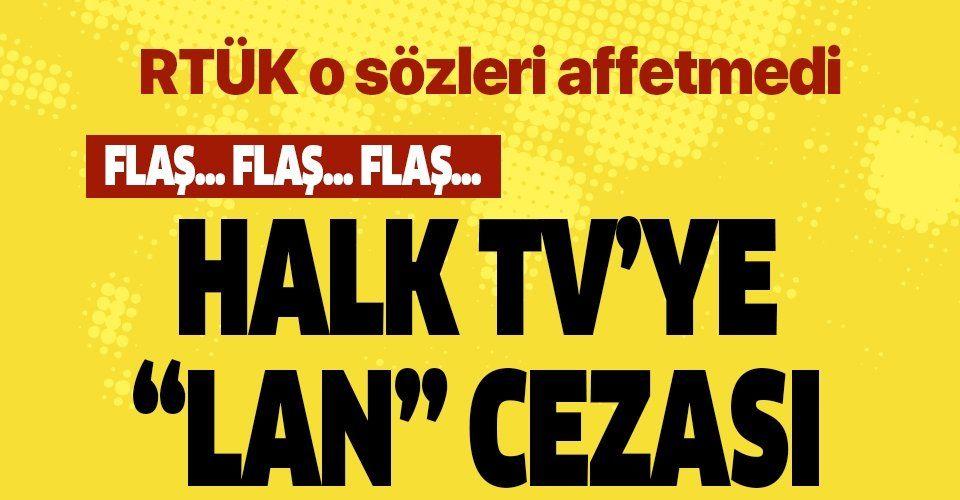 Son dakika: RTÜK MHP lideri Devlet Bahçeli'ye yönelik sözler nedeniyle Halk TV'ye para cezası verdi