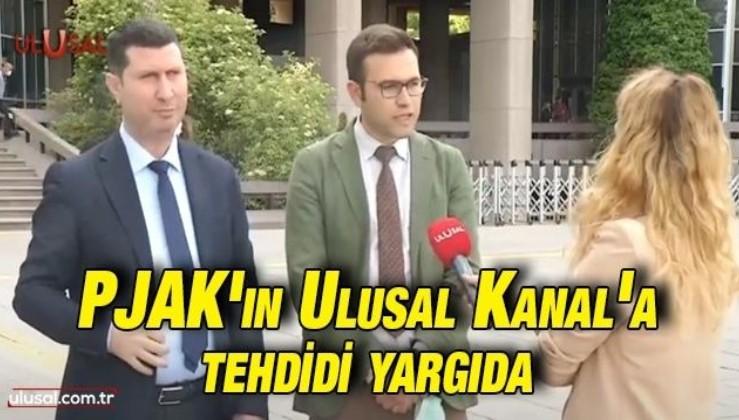PKK/PJAK'ın Ulusal Kanal tehdidi yargıya taşındı