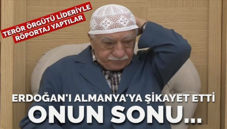 Terör örgütü lideri Gülen, Erdoğan'ı Almanya'ya şikayet etti!