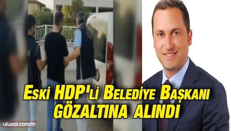 Terör suçlamasıyla aranan HDP'li eski Şırnak Belediye Başkanı Serhat Kadırhan gözaltına alındı